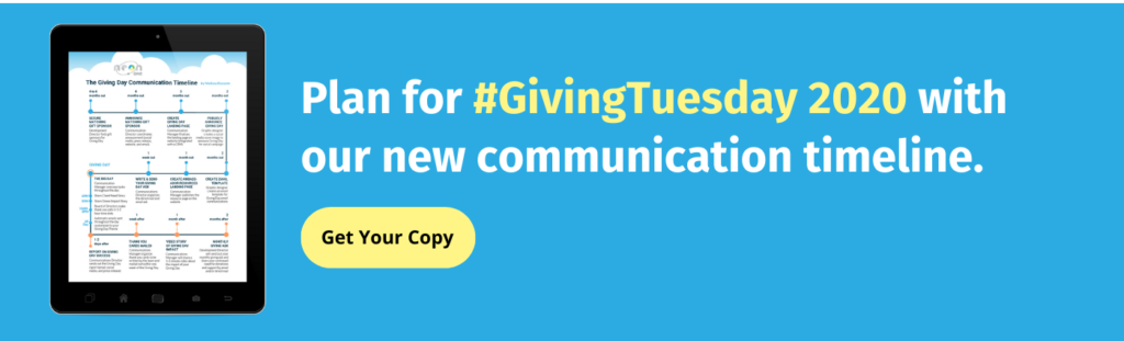 Plan your Giving Tuesday Campaign with confidence. Click here to download our Giving Tuesday communication timeline.